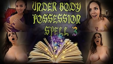 UNDER BODY POSSESSION SPELL 3 - PREVIEW - ImMeganLive